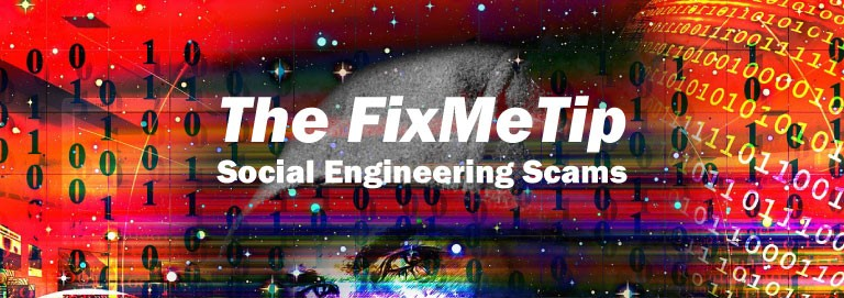 The FixMeTip - Social Engineering Scams