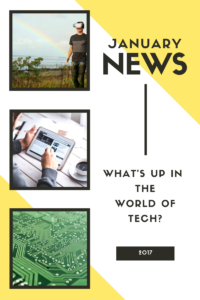 january news what's up in the world of tech?