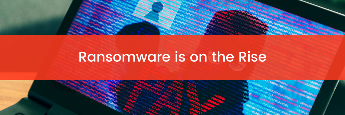 Ransomware is on the Rise
