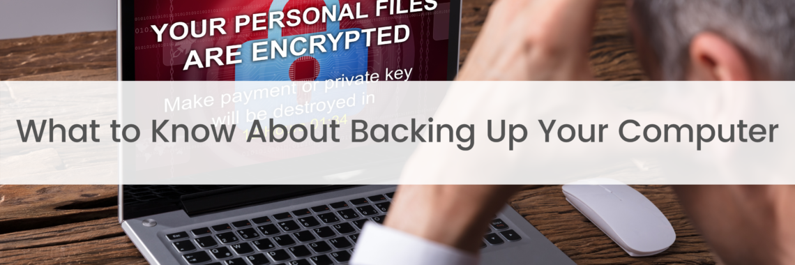 What to Know About Backing Up Your Computer