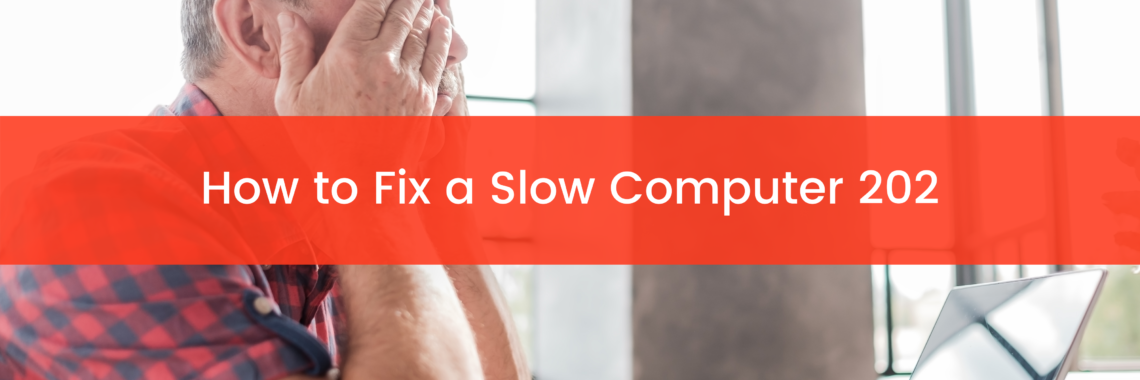 How to Fix a Slow Computer 202
