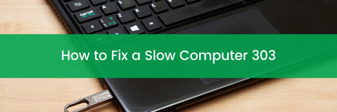 How to Fix a Slow Computer 303